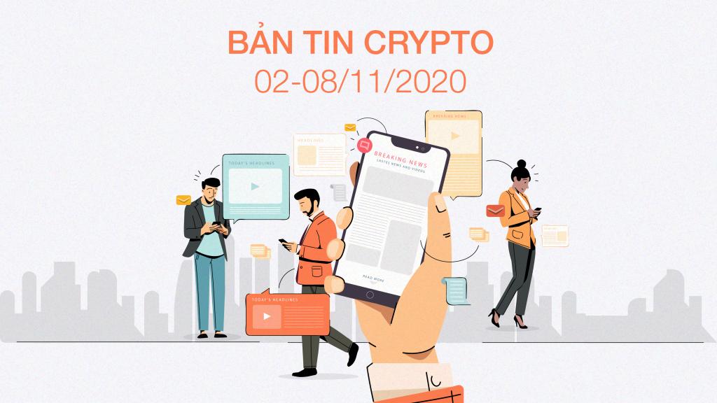 Bản tin Bitcoin tuần 02-08/11/2020