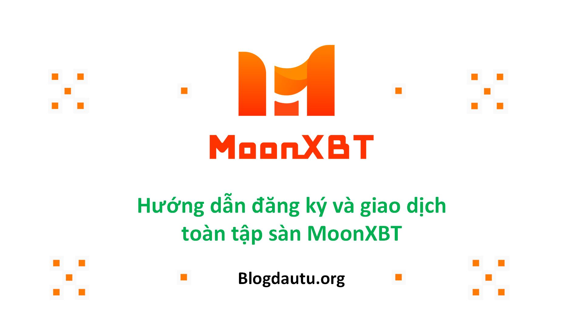 San-MoonXBT-Huong-Dan-Dang-Ky-va-Giao-Dich-Toan-Tap