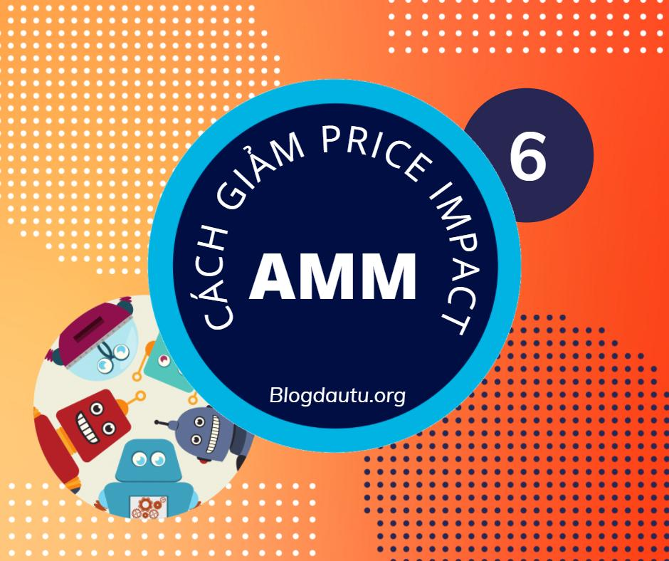 6-cach-giam-price-impact-cua-AMM